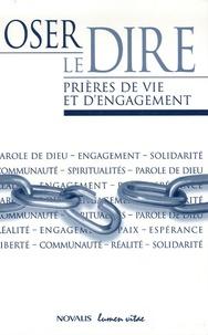 Lise Baroni et Martine Floret - Oser le dire - Prières de vie et d'engagement.
