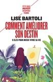Lise Bartoli - Comment améliorer son destin - Neuf clés pour mieux vivre sa vie.