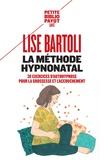 Lise Bartoli - La méthode HypnoNatal - 30 exercices d'autohypnose pour la grossesse et l'accouchement.