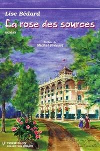 Lise Bédard et Michel Prévost - La rose des sources.