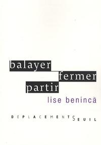 Lise Beninca - Balayer, fermer, partir.