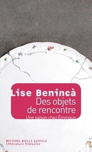Lise Beninca - Des objets de rencontre - Une saison chez Emmaüs.