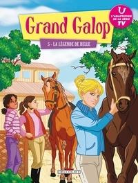 Lise Benkemoun - Grand Galop Tome 5 : La légende de Belle.