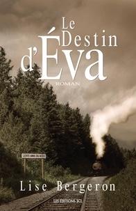 Lise Bergeron - Le Destin d'Éva.