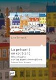 Lise Bernard - La précarité en col blanc - Une enquête sur les agents immobiliers.