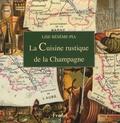 Lise Bésème-Pia - La Cuisine rustique de la Champagne.