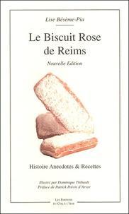 Lise Bésème-Pia - Le Biscuit rose de Reims.