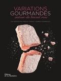 Lise Bésème-Pia et Pascal Ferrat - Variations gourmandes autour du biscuit rose.
