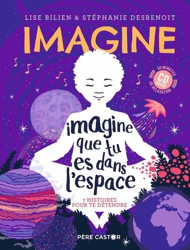 Imagine que tu es dans l'espace. 7 histoires pour te détendre  avec 1 CD audio