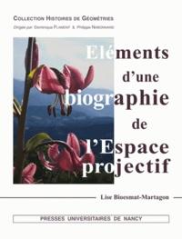 Lise Bioesmat-Martagon - Eléments d'une biographie de l'Espace projectif.