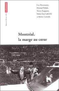 Lise Bissonnette et Michael Delisle - Montréal, la marge au coeur.