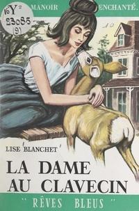 Lise Blanchet - La dame au clavecin.
