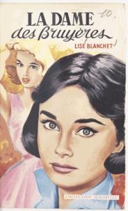 Lise Blanchet - La dame des bruyères.