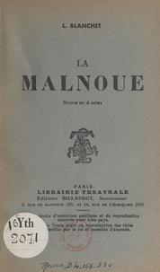 Lise Blanchet - La Malnoue - Drame en 4 actes.