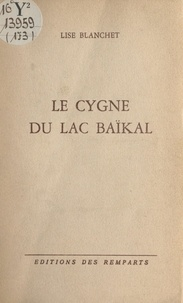 Lise Blanchet - Le cygne du lac Baïkal.