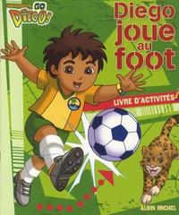 Diego joue au foot- Livre d'activités - Lise Boëll |