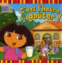Lise Boëll et Marie-Céline Moulhiac - Dora l'exploratrice  : C'est l'heure du goûter !.