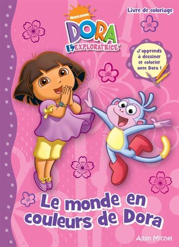 Lise Boëll et Marie-Céline Moulhiac - Le monde en couleurs de Dora - Livre de coloriage.