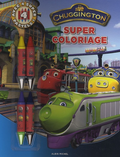 Lise Boëll - Super Coloriage Chuggington.
