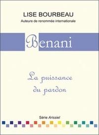 Lise Bourbeau - Benani - La puissance du pardon.