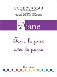 Lise Bourbeau - Diane - Faire la paix avec le passé.