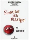 Lise Bourbeau - Ecoute et mange - Stop au contrôle !.