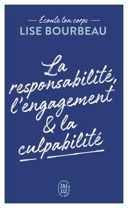 Lise Bourbeau - La responsabilité, l'engagement et la culpabilité.