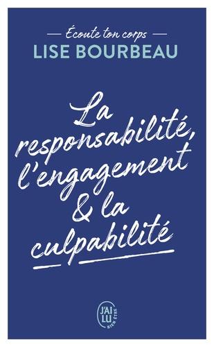 La responsabilité, l'engagement et la culpabilité
