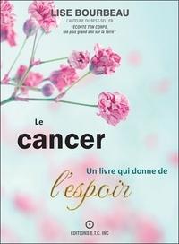 Lise Bourbeau - Le cancer - Un livre qui donne de l'espoir.