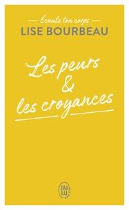 Lise Bourbeau - Les peurs et les croyances.