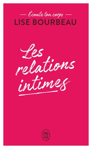 Les relations intimes. Ecoute ton corps