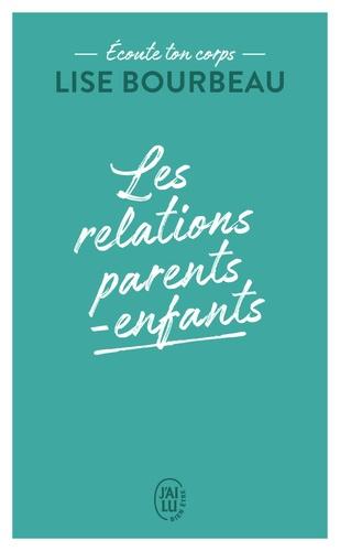 Les relations parents-enfants. Ecoute ton corps