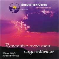 Lise Bourbeau - Rencontre avec mon sage intérieur. 1 CD audio