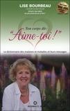 """Lise Bourbeau - Ton corps dit : """"Aime-toi !"""" - Les malaises et maladies et leurs messages."""