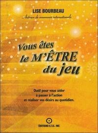 Lise Bourbeau - Vous êtes le m'être du jeu.