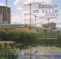 Lise Bourdeau-Lepage - Nature en ville - Désirs et controverses.