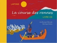 Lise Bourquin Mercadé et Véronique Dubois - La course des rennes. 1 CD audio