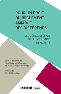 Pour un droit du règlement amiable des différends - Des défis à relever pour une justice de qualité.pdf