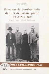 Lise Caserta et Jean Malavié - Étude de l'évolution psychologique du monde rural bourbonnais dans la deuxième partie du XIXe siècle, à travers les œuvres et la personne d'Émile Guillaumin.