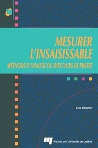 Lise Chartier - Mesurer l'insaisissable - Méthode d'analyse du discours de presse.