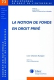 Lise Chatain-Autajon - La notion de fonds en droit privé.