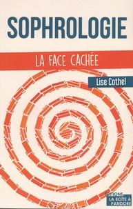 Lise Cothel - Sophrologie - La face cachée.