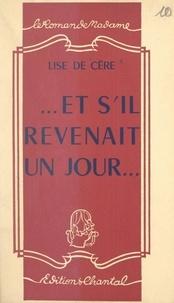 Lise de Cère - Et s'il revenait un jour....