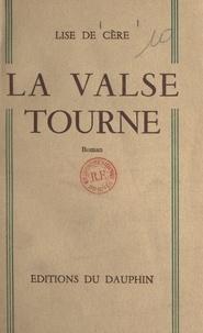 Lise de Cère - La valse tourne.