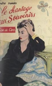 Lise de Cère - Le chantage aux souvenirs.