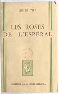 Lise de Cère - Les roses de l'Espéral.