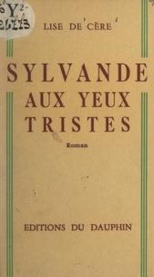Lise de Cère - Sylvande aux yeux tristes.