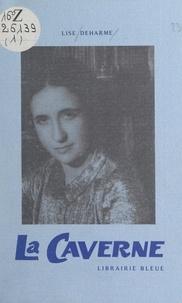 Lise Deharme et Valentine Hugo - La caverne.