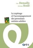 Lise Demailly et Jérémie Soulé - Le repérage et l'accompagnement des personnes autistes adultes.