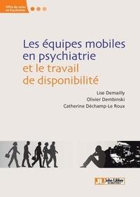 Lise Demailly et Olivier Dembinski - Les équipes mobiles en psychiatrie et le travail de disponibilité.